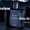 Review Bleu de Chanel EDP - Tất tần tật những điều cần biết trước khi mua